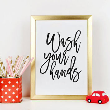 WASH YOUR HANDS, Bathroom Sign,Bathroom Wall Decor,Children Quote,Hand Lettering,Kids Gift,Nursery Quote,Baby Shower,Bathroom Rule,Quote Art