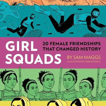 Girl Squads Book - 20 Female Friendships That Changed History