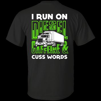 I Run On Diesel Caffeine And Cuss Words