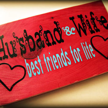 Husband & Wife, best friends for life,Rustic, Primitive, Wood, Hand Painted Sign-Perfect For Weddings, Anniversary, and Valentine's Day