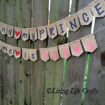 I found my PRINCE, His name is Daddy Banner, Daddy Burlap Banner, Baby Burlap Banner Sign - Princess Room Sign - Nursery Burlap Banner READY