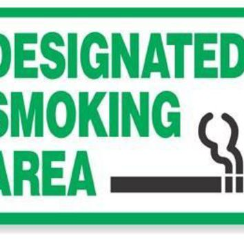 'DESIGNATED SMOKING AREA'' - Vinyl, Polyethylene or Magnet sign