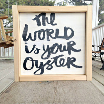 The World is Your Oyster, Wooden Sign, Nursery Sign, Rustic Decor, Inspirational Sign, Rustic Sign, Framed Sign, Painted Sign