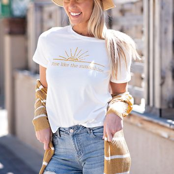 Rise Like The Sun & Shine Tee : White