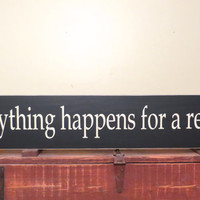 Everything happens for a reason - long wood sign - entry door wall hanging