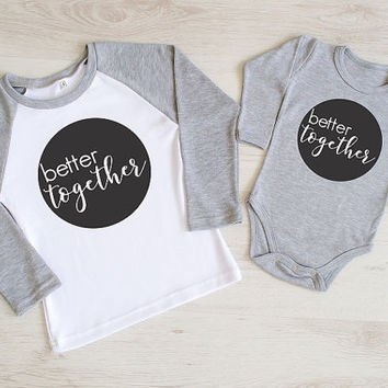 Better Together Matching Sibling Set. Matching Sibling Shirt and Baby Bodysuit. Baby Announcement. Big Little Brother Sister Matching Outfit
