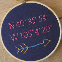 Custom Hand Embroidery Hoop Art. Latitude and Longitude Coordinates with Arrow.