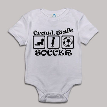 Crawl Walk Soccer Baby Bodysuit Baby Shower Baby Onesuit Baby Suit Baby One New Born Boy Girl Kids Child Children Clothes Gift Present