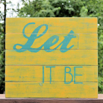 Handpainted Distressed Let It Be Reclaimed Wood by jenvcreations