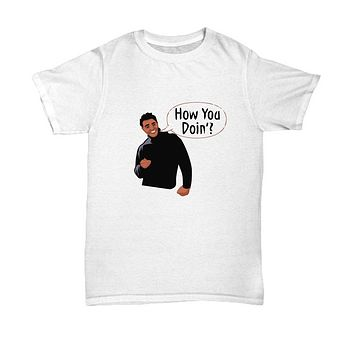 How You Doin? Funny Joey TV Show Quote T-Shirt