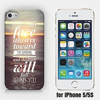 for iPhone 5/5S - Keep Your Face Always Toward The Sunshine And Shadows Will Fall Behind You - Motivational Quote - Sunrise - Ship from Vietnam - US Registered Brand
