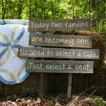 "Rustic Wooden Wedding Sign - ""Today Two Families Are Becoming One. No Need To Select A Side, Just Select A Seat"""