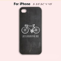 Chalkboard,Life Is A Beautiful Ride,iPhone 5 case,iPhone 5C Case,iPhone 5S Case, Phone case,iPhone 4 Case, iPhone 4S Case
