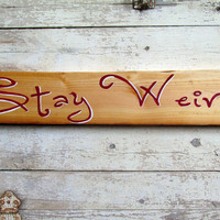 Rustic Wood Wall Signs With Quote, Inspirational Funny Sayings, Stay Weird