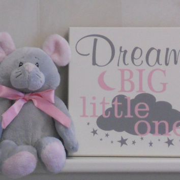 Baby Girl Nursery, Dream Big Wall Art Girl Bedroom, Dream Big Sign, Gray and Light Pink Dream Big Little One, Baby Girl Nursery Decor / Gift