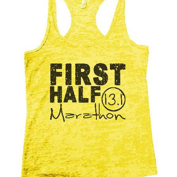 First Half Marathon 13.1 Burnout Tank Top By BurnoutTankTops.com - 1187