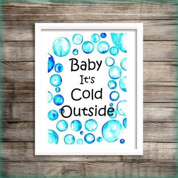 Baby it's cold outside  Printable Wall Art, watercolor blue bubble painting winter home decor winter decal seasonal print Christmas poster