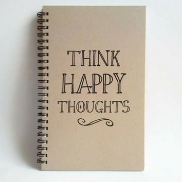 Think happy thoughts, Journal, spiral notebook, sketchbook, wire bound diary, sketchbook, brown kraft, white, handmade, gift for writers