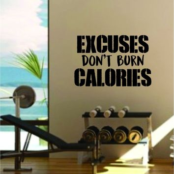 Excuses Don't Burn Calories Gym Quote Fitness Health Work Out Decal Sticker Wall Vinyl Art Wall Room Decor Weights Dumbbell Motivation Inspirational