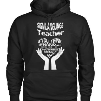 Sign language teacher shirt Gildan Hoodie