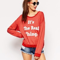 Wildfox Baggy Beach Sweatshirt With The Real Thing Print