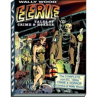 Eerie Tales of Crime & Horror: The Complete Non-EC 1950s Crime & Horror Comics of Wally Wood