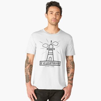 """Be a light house"" Men's Premium T-Shirt by Dreambigdigital 