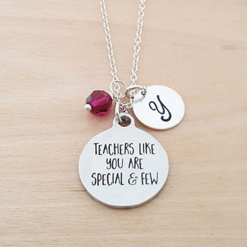 Teachers Like You Are Special and Few Necklace - Birthstone Necklace - Personalized Initial Gift -  Sterling Silver Jewelry - Gift for Her