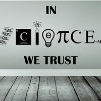 In Science We Trust School Class Design Decal Sticker Wall Vinyl Art Home Room Decor