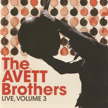 The Avett Brothers - Live, Vol. 3 (Live At Bojangles' Coliseum/2009)