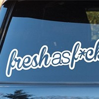 Fresh As Fck Car Window Windshield Lettering Decal Sticker Decals Stickers Drift DUB Vw Stance Audi Lowered