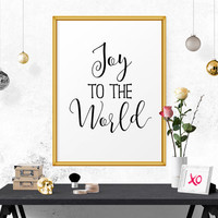 Printable Wall Art, Joy To The World, Holiday Decor, Printable Decor, Word Art, Inspirational Print, Instant Download, Scandinavian Print
