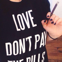 Love don't pay the bills Black tshirt for women tshirts shirts shirt top