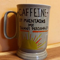 Coffee/Mug/Custom/Funny/Caffeine- It maintains my sunny personality. /Dishwasher safe