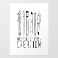 weapons of mass creation Art Print by Bianca Green