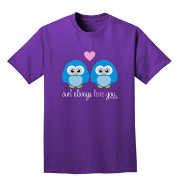 Owl Always Love You - Blue Owls Adult Dark T-Shirt by TooLoud