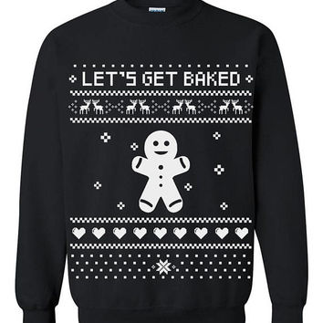 Lets Get Baked  Merry Xmas Sweatshirt Unisex Ugly Funny Christmas Black Sweatshirt, Xmas Gifts for Him and Her Happy New Year