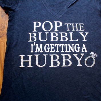 Pop the bubbly i'm getting a hubby with sparkly (hubby and ring)