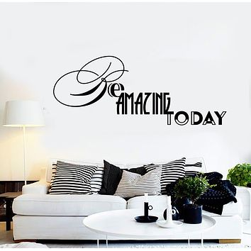 Vinyl Decal Positive Quote Be Amazing Today Words Letters Wall Sticker Decor Unique Gift (n953)