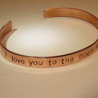 Copper cuff bracelet I love you to the moon and back