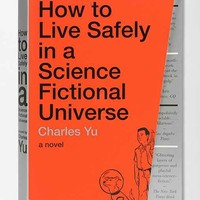 How to Live Safely In A Science Fictional Universe: A Novel By Charles Yu - Assorted One