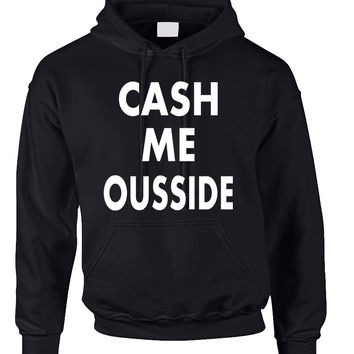 Adult Hoodie Cash Me Ousside Hot Cool Popular Top