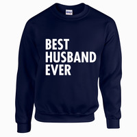 Best Husband Ever, Unisex Sweatshirt