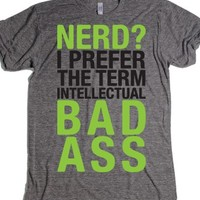 Nerd I Prefer The Term Intellectual Bad Ass- Grey T-Shirt 2XL |
