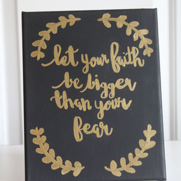 Let Your Faith Be Bigger Than Your Fear | Wall Art | Dorm Decor | Christian Gift | Canvas Quote | Inspirational Quote | Inspiration Sign