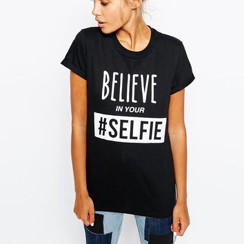 Black Believe in Your #Selfie Letter Printed Short Sleeves T-Shirt
