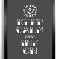 Keep Calm And Ink On (Sailor Jerry) 8 x 10 Print Buy 2 Get 1 FREE Keep Calm Art Keep Calm Poster Keep Calm Print