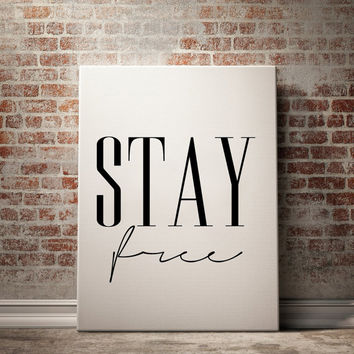 Stay Free Motivational Quote Poster Inspiring Words Inspirational Quote Printable Decoration Nursery Decor Boys Room Wall Art