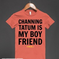 Tatum is My Boyfriend (I SWEAR)-Female Pomegranate T-Shirt