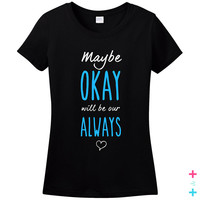 The Fault in our Stars T-shirt Tshirt Tee Shirt Gift Cool Quote TFIOS Maybe OKAY